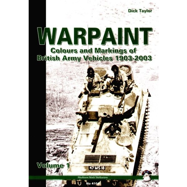 Warpaint Vol 1 Colours and Markings of British Army Vehicles 1903-2003 by Dick Taylor.