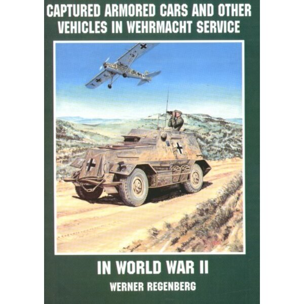 Captured Armoured Cars And Other Vehicles In Wehrmacht Service In WWII