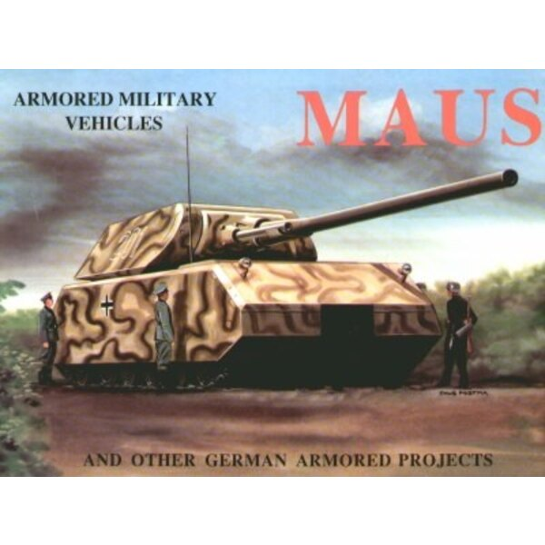 MAUS & Other German Armoured Projects