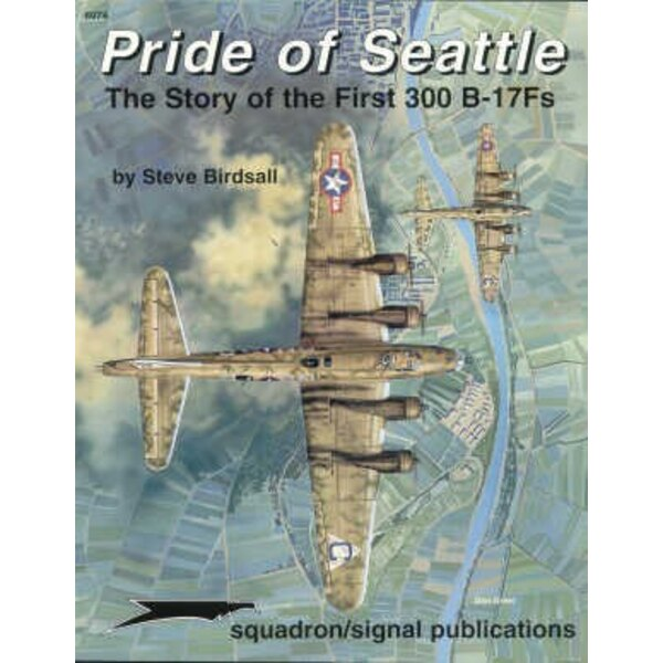 Buch Pride Of Seattle. The story of the first 300 Boeing B-17F Flying Fortress 's (Specials Series)