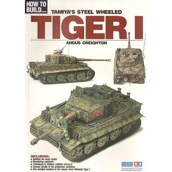 How to Build... Tamiya's Steel Wheeled Tiger I by Angus Creighton