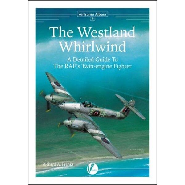 AA-4 Das Westland Whirlwind-eine detaillierte Anleitung To The RAFs Twin-engine-Kämpfer bis Richard A Franken