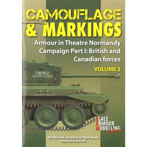 Tarnung und Markierungen Band 2: Armour in Theater Normandie-Kampagne Teil1: britischen und kanadischen Streitkräfte